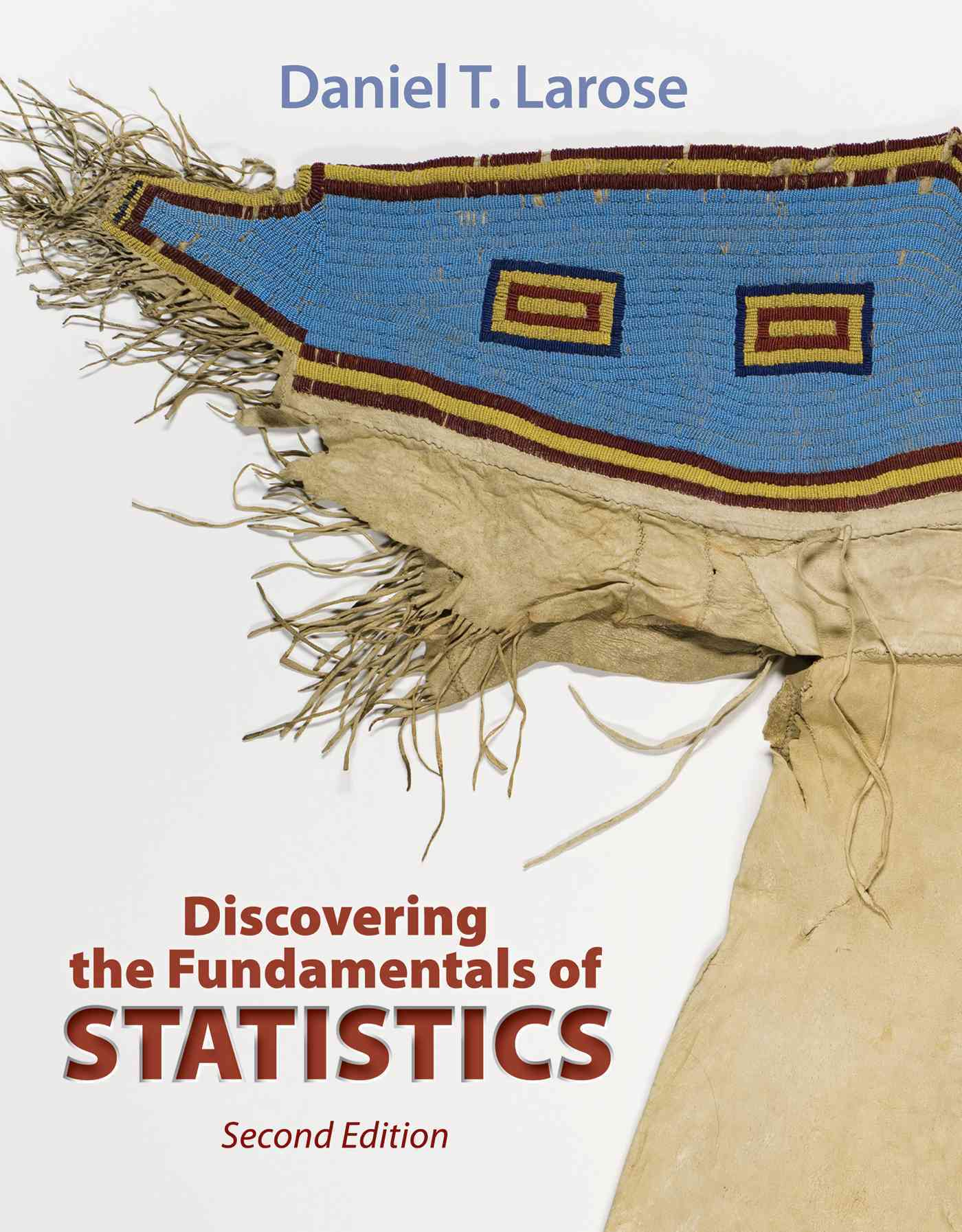 Discovering the Fundamentals of Statistics + Eesee/crunchit! Access Card By Larose, Daniel T.